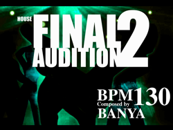 Songs > Final Audition 2 - Pump Out