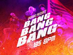 Songs > BANG BANG BANG - Pump Out